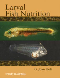 Holt, G. Joan - Larval Fish Nutrition, ebook