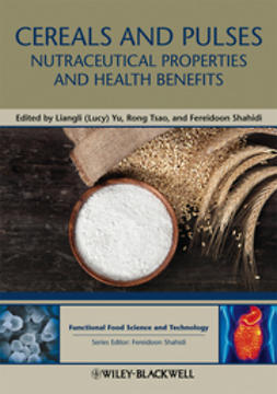 Yu, Liangli L. - Cereals and Pulses: Nutraceutical Properties and Health Benefits, ebook