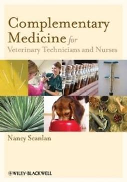 Scanlan, Nancy - Complementary Medicine for Veterinary Technicians and Nurses, ebook