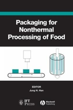 Han, Jung H. - Packaging for Nonthermal Processing of Food, e-bok