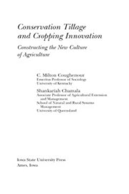 Chamala, Shankariah - Conservation Tillage and Cropping Innovation: Constructing the New Culture of Agriculture, ebook