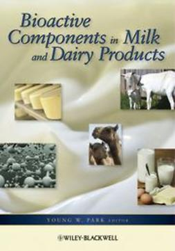 Park, Young W. - Bioactive Components in Milk and Dairy Products, e-bok