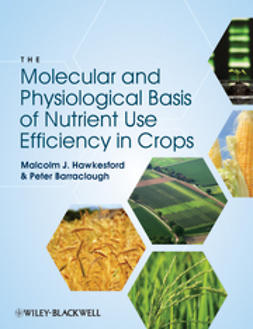 Hawkesford, Malcolm J. - The Molecular and Physiological Basis of Nutrient Use Efficiency in Crops, e-bok