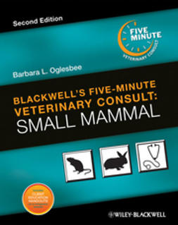 Oglesbee, Barbara L. - Blackwell's Five-Minute Veterinary Consult: Small Mammal, e-kirja