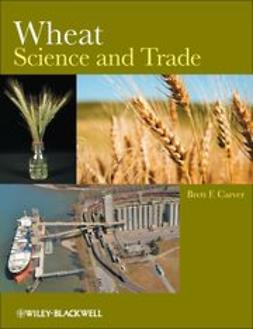Carver, Brett F. - Wheat: Science and Trade, e-bok