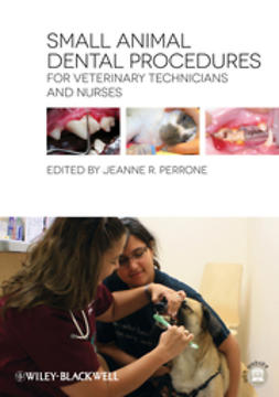 Perrone, Jeanne R. - Small Animal Dental Procedures for Veterinary Technicians and Nurses, ebook