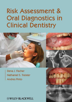 Fischer, Dena J. - Risk Assessment and Oral Diagnostics in Clinical Dentistry, ebook