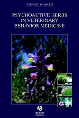 Schwartz, Stefanie - Psychoactive Herbs in Veterinary Behavior Medicine, ebook
