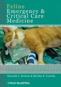 Drobatz, Kenneth J. - Feline Emergency and Critical Care Medicine, ebook