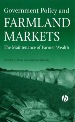 Moss, Charles - Government Policy and Farmland Markets: The Maintenance of Farmer Wealth, e-bok