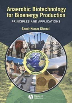 Khanal, Samir Kumar - Anaerobic Biotechnology for Bioenergy Production: Principles and Applications, ebook