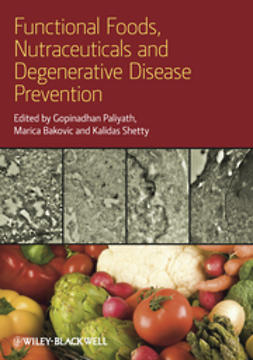 Bakovic, Marica - Functional Foods, Nutraceuticals, and Degenerative Disease Prevention, ebook