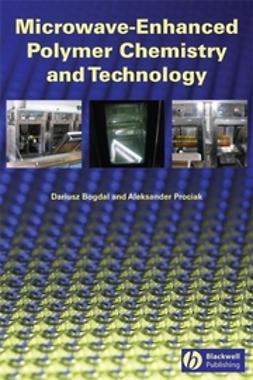 Bogdal, Dariusz - Microwave-Enhanced Polymer Chemistry and Technology, ebook