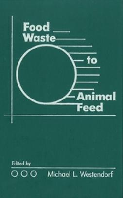 Westendorf, Michael L. - Food Waste to Animal Feed, ebook
