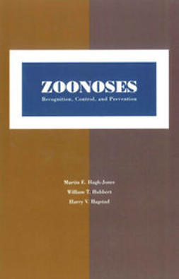 Hugh-Jones, Martin E. - Zoonoses: Recognition, Control, and Prevention, ebook