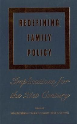 Garasky, Steven B. - Redefining Family Policy: Implications for the 21st Century, e-bok