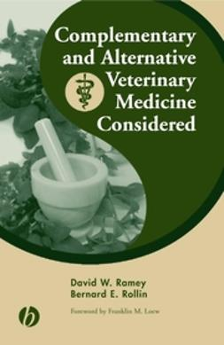 Ramey, David W. - Complementary and Alternative Veterinary Medicine Considered, ebook
