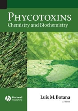 Botana, Luis M. - Phycotoxins: Chemistry and Biochemistry, ebook