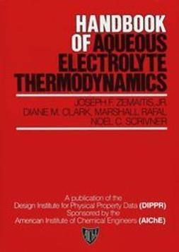 Zemaitis, Joseph F. - Handbook of Aqueous Electrolyte Thermodynamics: Theory & Application, ebook