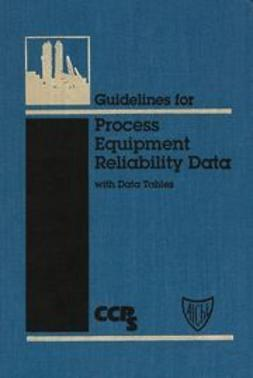 UNKNOWN - Guidelines for Process Equipment Reliability Data, with Data Tables, ebook