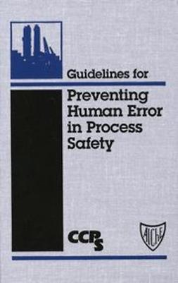 UNKNOWN - Guidelines for Preventing Human Error in Process Safety, ebook