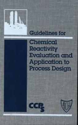UNKNOWN - Guidelines for Chemical Reactivity Evaluation and Application to Process Design, ebook
