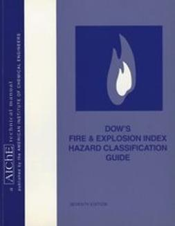 UNKNOWN - Dow's Fire & Explosion Index Hazard Classification Guide, ebook