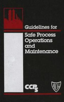 UNKNOWN - Guidelines for Safe Process Operations and Maintenance, e-bok