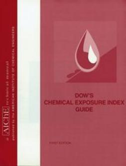 UNKNOWN - Dow's Chemical Exposure Index Guide, e-kirja