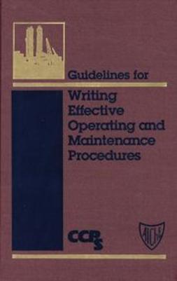 UNKNOWN - Guidelines for Writing Effective Operating and Maintenance Procedures, ebook