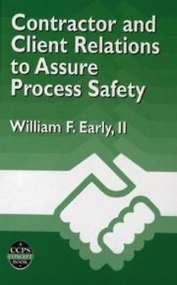 Early, William F. - Contractor and Client Relations to Assure Process Safety, e-kirja