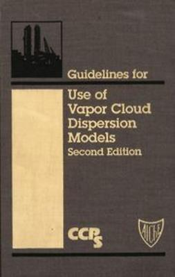 UNKNOWN - Guidelines for Use of Vapor Cloud Dispersion Models, ebook