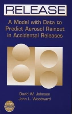 Johnson, David W. - RELEASE: A Model with Data to Predict Aerosol Rainout in Accidental Releases, e-kirja