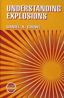 Crowl, Daniel A. - Understanding Explosions, ebook