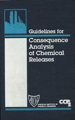 UNKNOWN - Guidelines for Consequence Analysis of Chemical Releases, ebook