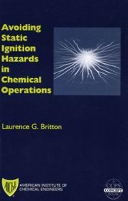 Britton, Laurence G. - Avoiding Static Ignition Hazards in Chemical Operations, ebook