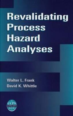 Frank, Walter L. - Revalidating Process Hazard Analyses, ebook