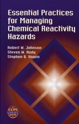 Johnson, Robert W. - Essential Practices for Managing Chemical Reactivity Hazards, e-kirja