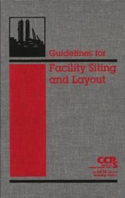 UNKNOWN - Guidelines for Facility Siting and Layout, ebook