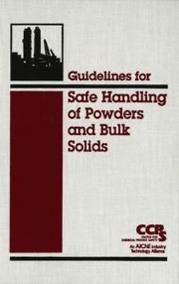 UNKNOWN - Guidelines for Safe Handling of Powders and Bulk Solids, ebook