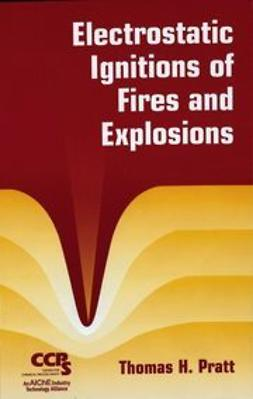 Pratt, Thomas H. - Electrostatic Ignitions of Fires and Explosions, ebook