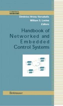 Hristu-Varsakelis, Dimitrios - Handbook of Networked and Embedded Control Systems, ebook