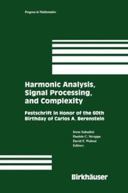 Sabadini, Irene - Harmonic Analysis, Signal Processing, and Complexity, ebook