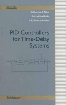 Bhattachaiyya, S. P. - PID Controllers for Time-Delay Systems, ebook