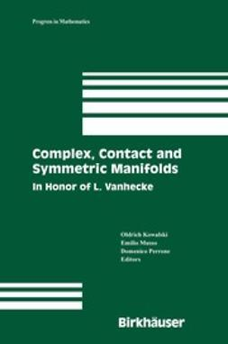 Kowalski, Oldřich - Complex, Contact and Symmetric Manifolds, ebook
