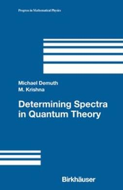 Demuth, Michael - Determining Spectra in Quantum Theory, ebook