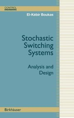 Boukas, El-Kébir - Stochastic Switching Systems, ebook