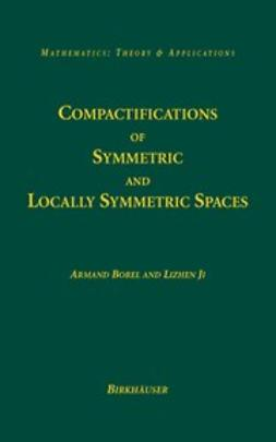 Borel, Armand - Compactifications of Symmetric and Locally Symmetric Spaces, ebook