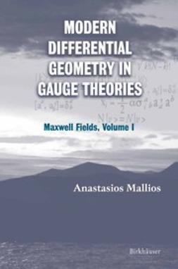 Mallios, Anastasios - Modern Differential Geometry in Gauge Theories, ebook