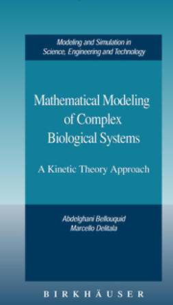 Bellouquid, Abdelghani - Mathematical Modeling of Complex Biological Systems, ebook